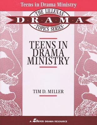 Teens in Drama Ministry: The Lillenas Drama Topics Series als Taschenbuch
