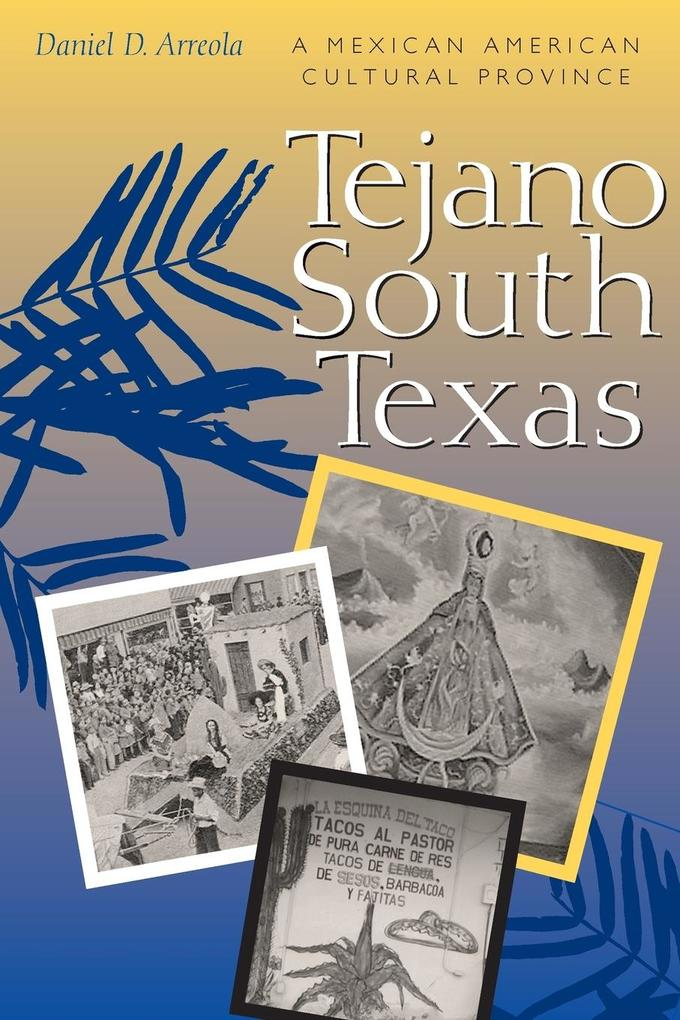 Tejano South Texas: A Mexican American Cultural Province als Taschenbuch