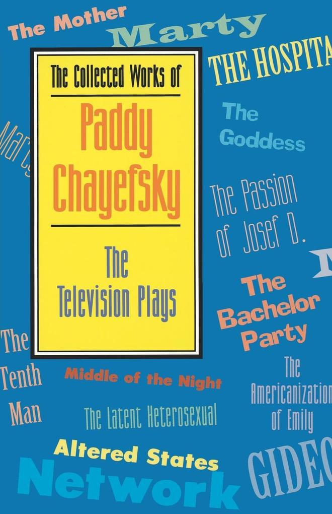 The Collected Works of Paddy Chayefsky: The Television Plays als Taschenbuch