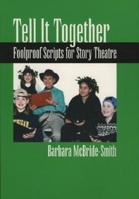 Tell It Together: Foolproof Scripts for Story Theatre als Taschenbuch