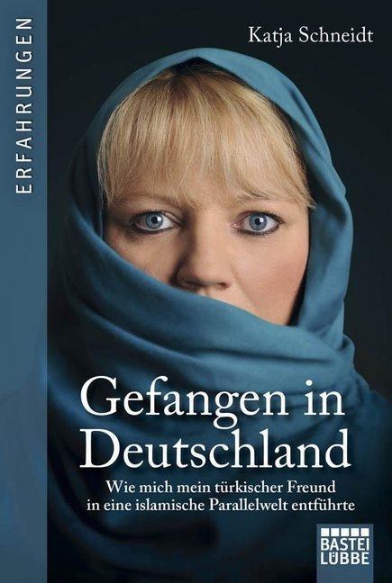 Gefangen in Deutschland als Taschenbuch von Katja Schneidt