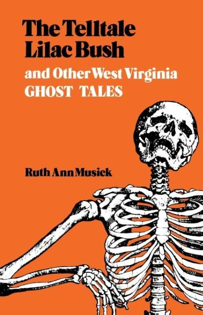 The Telltale Lilac Bush and Other West Virginia Ghost Tales als Taschenbuch
