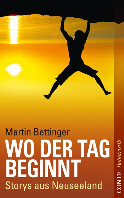 Wo der Tag beginnt als Buch von Martin Bettinger