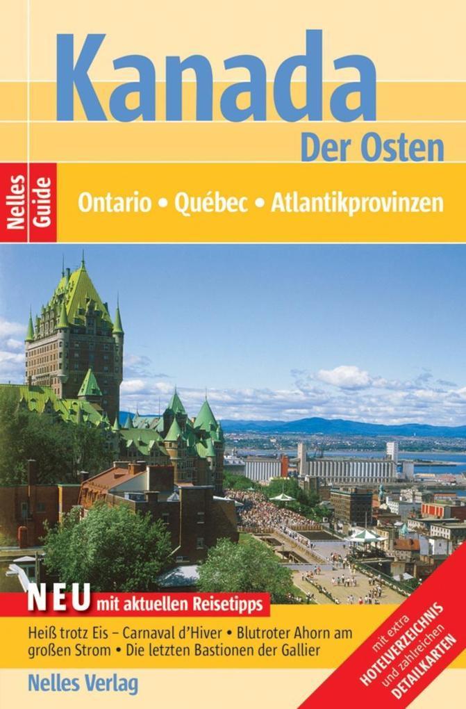 Nelles Guide Reiseführer Kanada - Der Osten als eBook