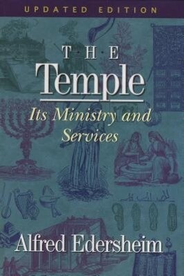 The Temple: Its Ministry and Services als Buch