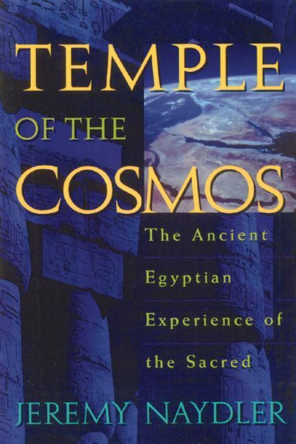 Temple of the Cosmos: The Ancient Egyptian Experience of the Sacred als Taschenbuch