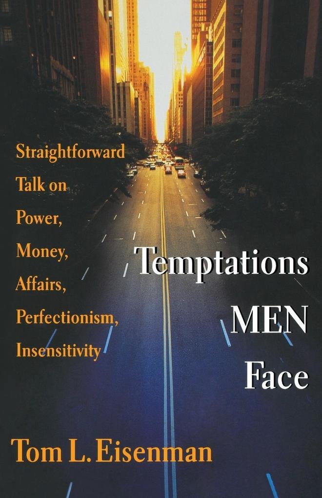 Temptations Men Face: Straightforward Talk on Power, Money, Affairs, Perfectionism, Insensitivity als Taschenbuch