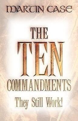 The Ten Commandments: They Still Work! als Taschenbuch