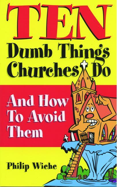Ten Dumb Things Churches Do: And How to Avoid Them als Taschenbuch