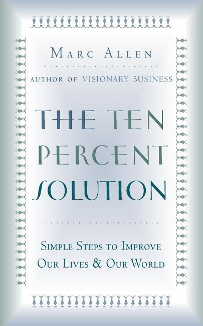 The Ten Percent Solution: Simple Steps to Improve Our Lives and Our World als Taschenbuch