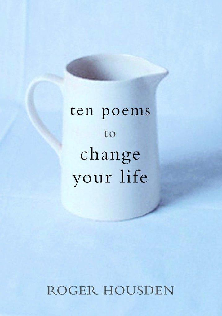 Ten Poems to Change Your Life als Buch