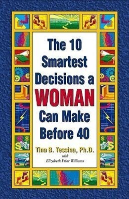 The 10 Smartest Decisions a Woman Can Make Before 40 als Taschenbuch