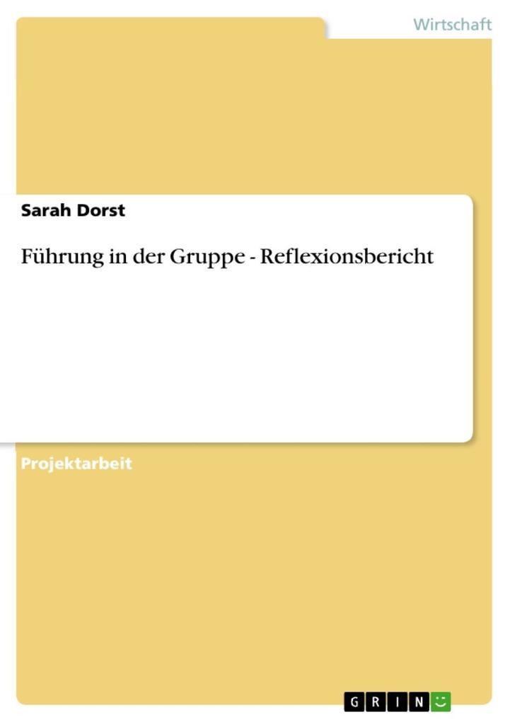Führung in der Gruppe - Reflexionsbericht