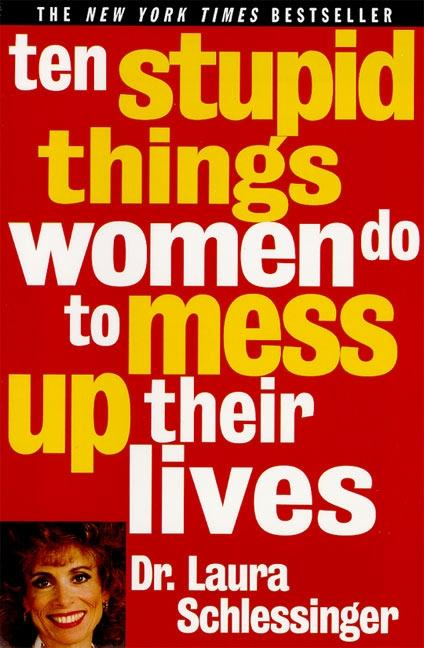 Ten Stupid Things Women Do to Mess Up Their Lives als Taschenbuch