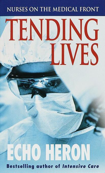 Tending Lives: Nurses on the Medical Front als Taschenbuch