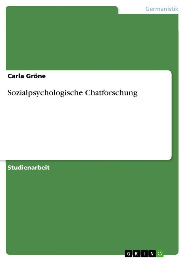 Sozialpsychologische Chatforschung als eBook von Carla Gröne - GRIN Verlag