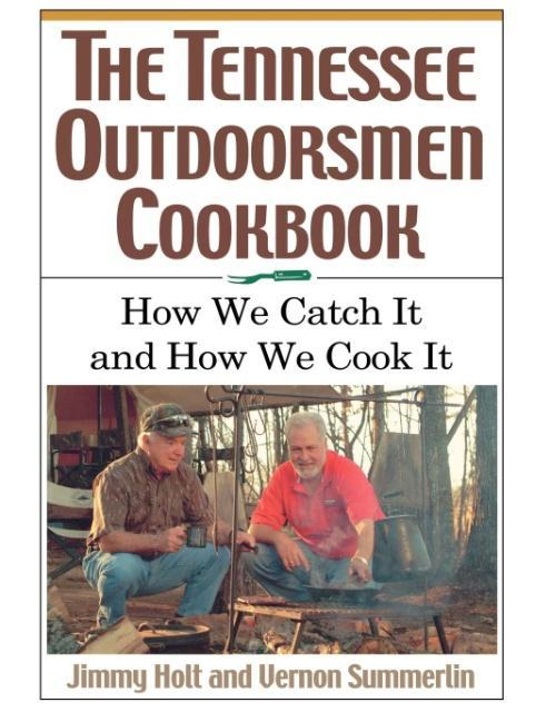 The Tennessee Outdoorsmen Cookbook als Taschenbuch