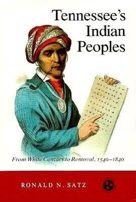 Tennessee's Indian Peoples: From White Contact to Removal 1540-1840 als Taschenbuch