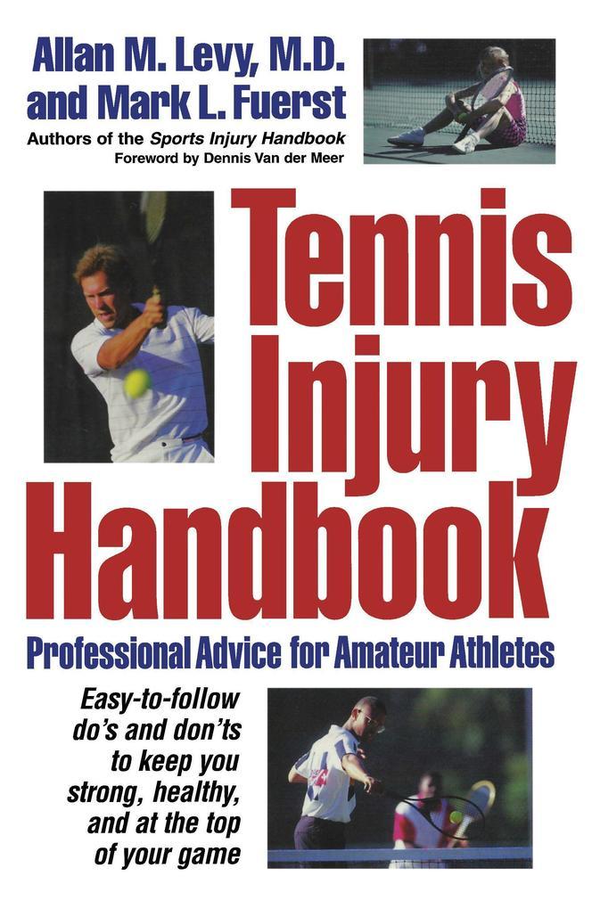 Tennis Injury Handbook: Professional Advice for Amateur Athletes als Taschenbuch