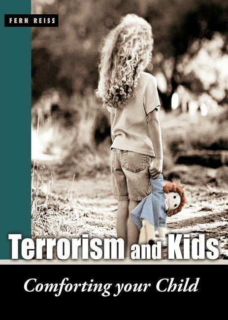 Terrorism and Kids: Comforting Your Child als Taschenbuch