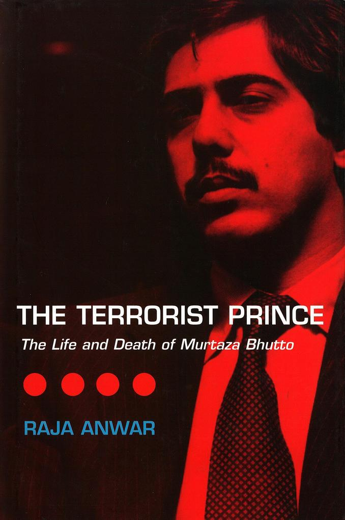 The Terrorist Prince: The Life and Death of Murtaza Bhutto als Buch