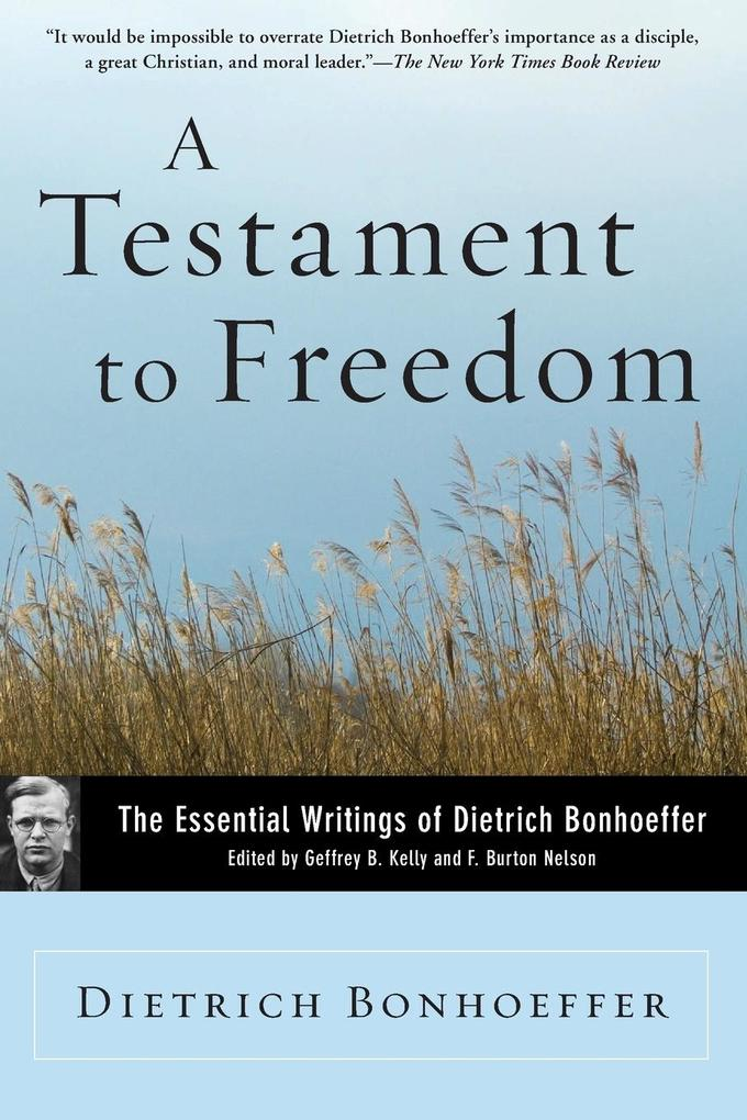 A Testament to Freedom: The Essential Writings of Dietrich Bonhoeffer als Taschenbuch