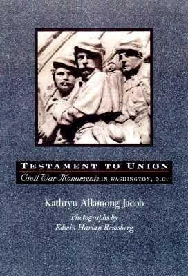 Testament to Union: Civil War Monuments in Washington, D.C. als Buch