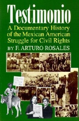 Testimonio: A Documentary History of the Mexican-American Struggle for Civil Rights als Taschenbuch