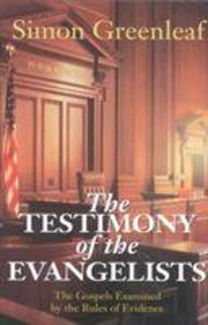 The Testimony of the Evangelists: The Gospels Examined by the Rules of Evidence als Taschenbuch