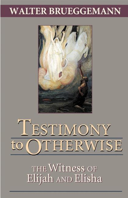 Testimony to Otherwise: The Witness of Elijah and Elisha als Taschenbuch