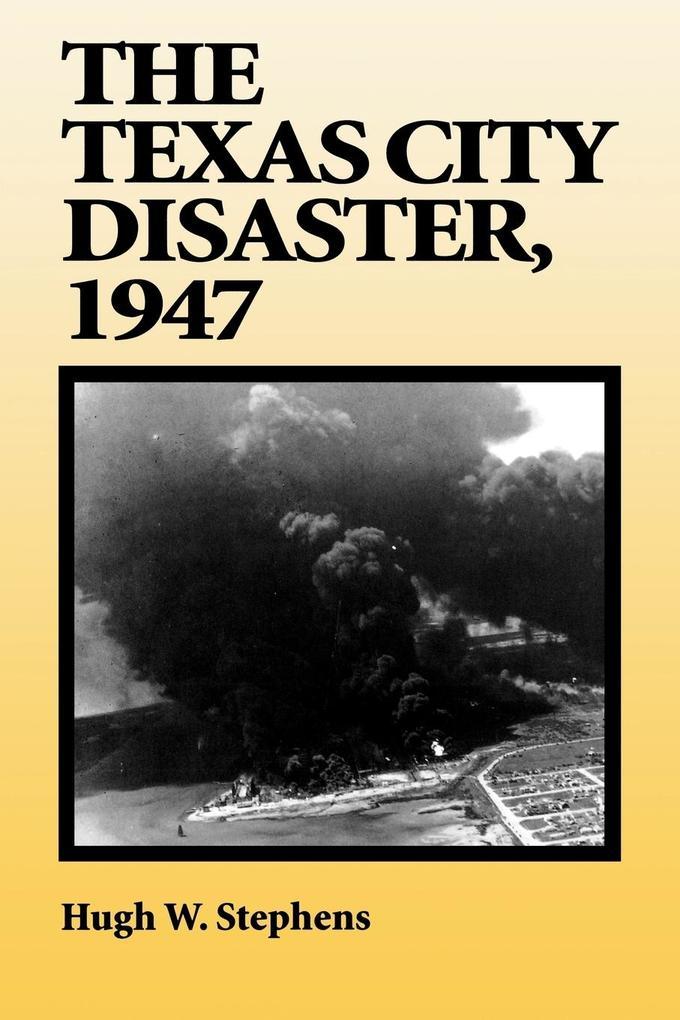 The Texas City Disaster, 1947 als Taschenbuch
