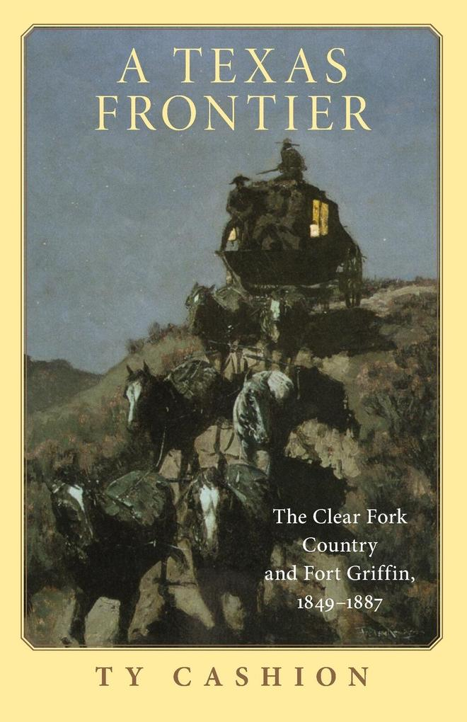 A Texas Frontier: The Clear Fork Country and Fort Griffin, 1849-1887 als Taschenbuch
