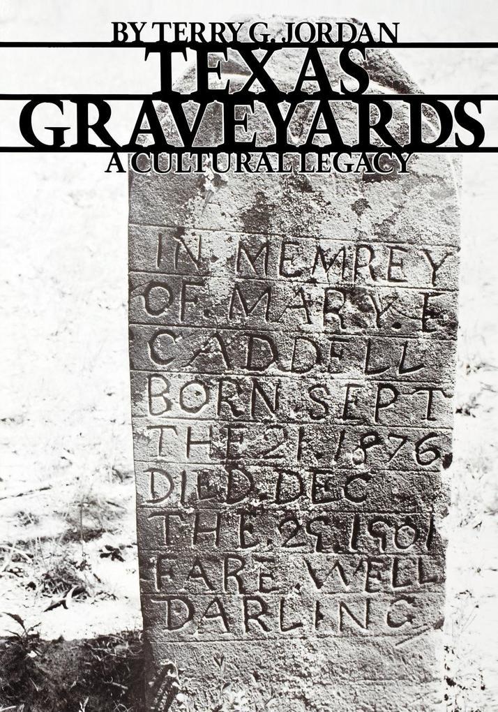 Texas Graveyards: A Cultural Legacy als Taschenbuch