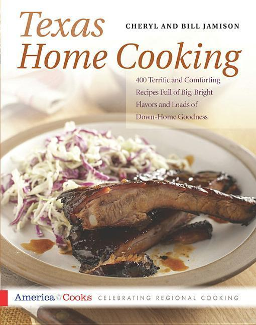Texas Home Cooking: 400 Terrific and Comforting Recipes Full of Big, Bright Flavors and Loads of Down-Home Goodness als Taschenbuch
