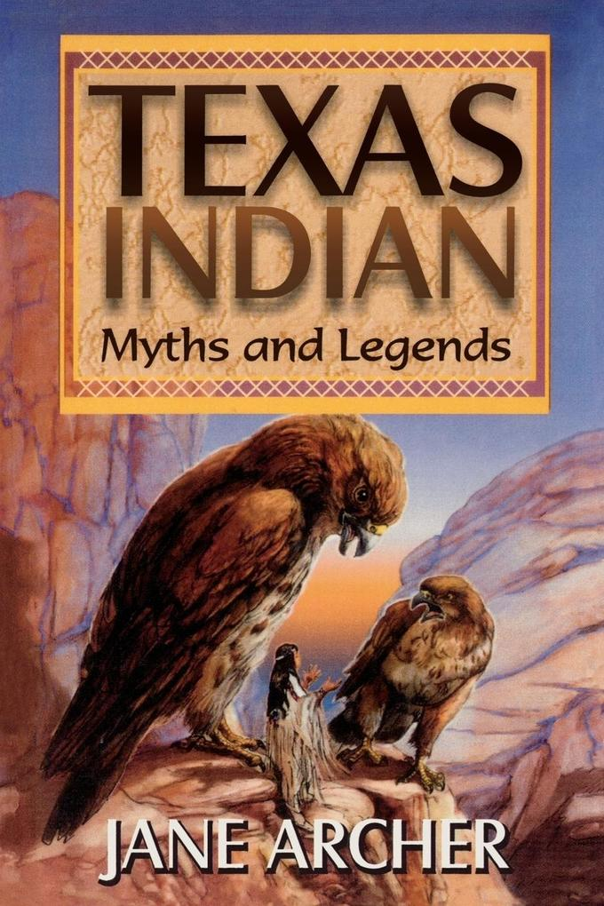 Texas Indian Myths and Legends als Taschenbuch