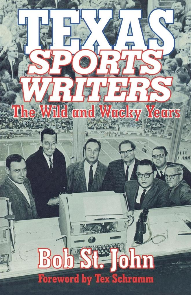 Texas Sports Writers: The Wild and Wacky Years als Taschenbuch