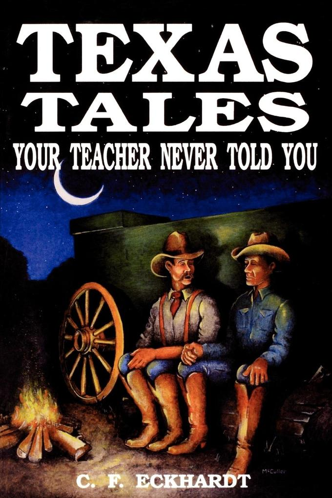 Texas Tales Your Teacher Never Told You als Taschenbuch