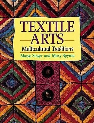 Textile Arts: Multicultural Traditions als Taschenbuch