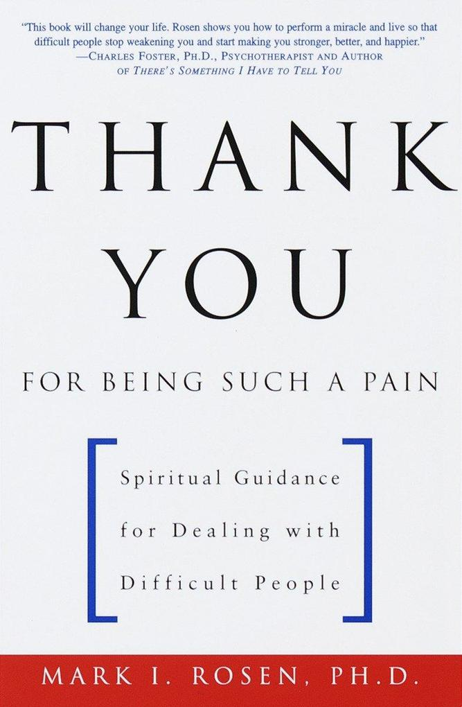 Thank You for Being Such a Pain: Spiritual Guidance for Dealing with Difficult People als Taschenbuch