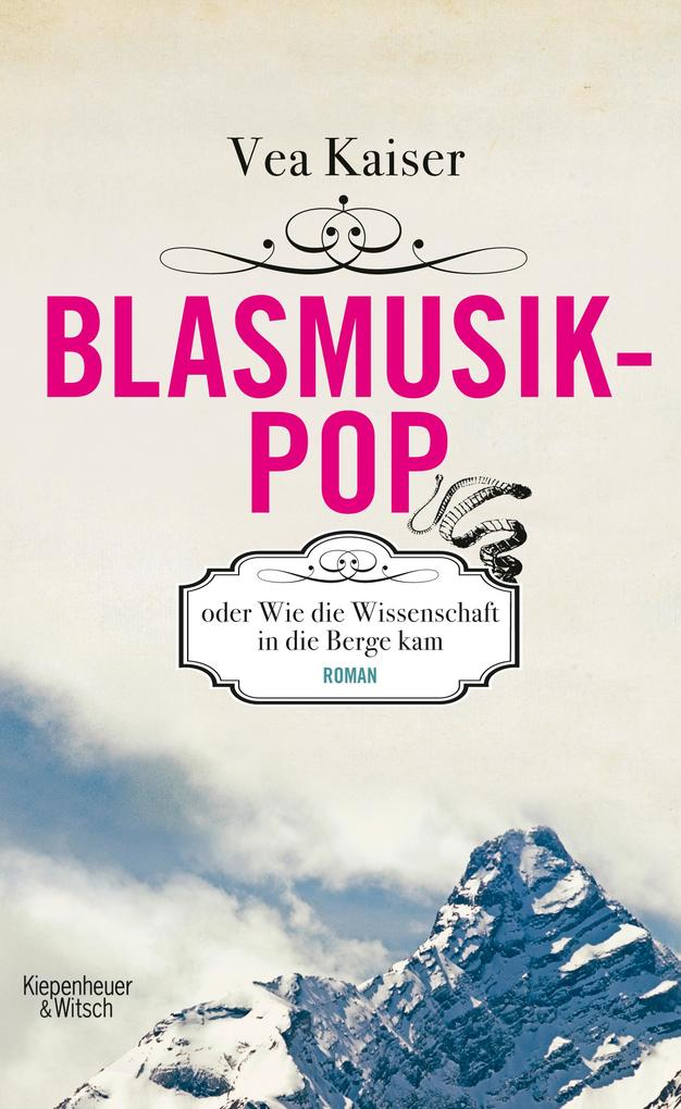 Blasmusikpop oder Wie die Wissenschaft in die Berge kam als Buch von Vea Kaiser