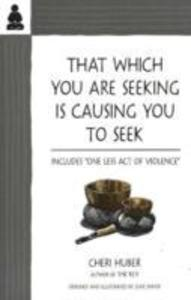 That Which You are Seeking is Causing You to Seek als Taschenbuch