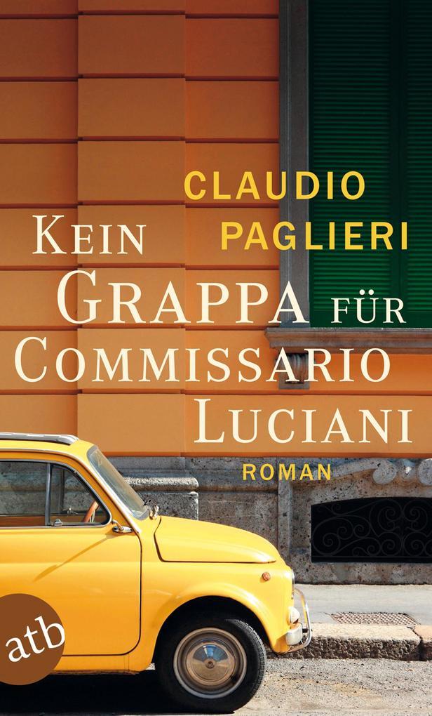 Kein Grappa für Commissario Luciani als Taschenbuch von Claudio Paglieri