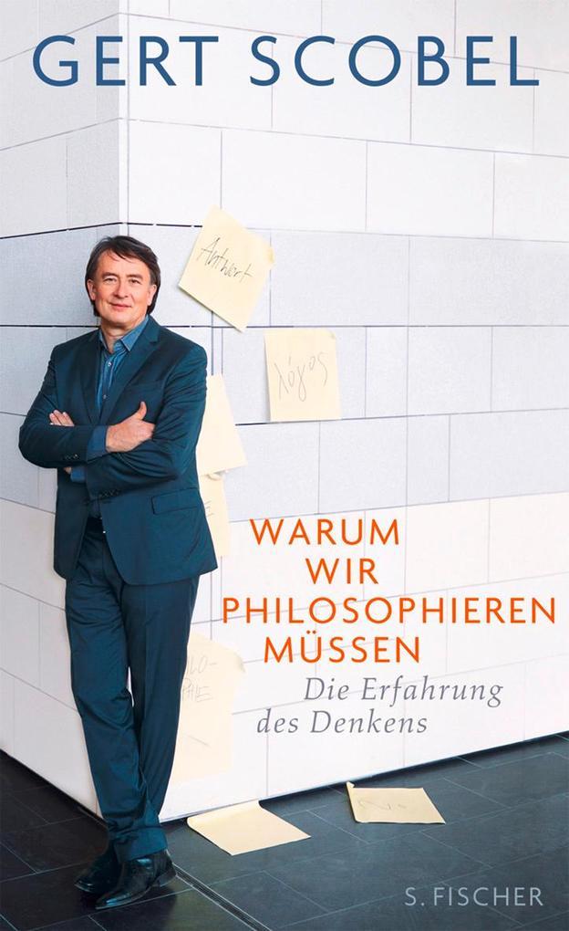Warum wir philosophieren müssen als Buch