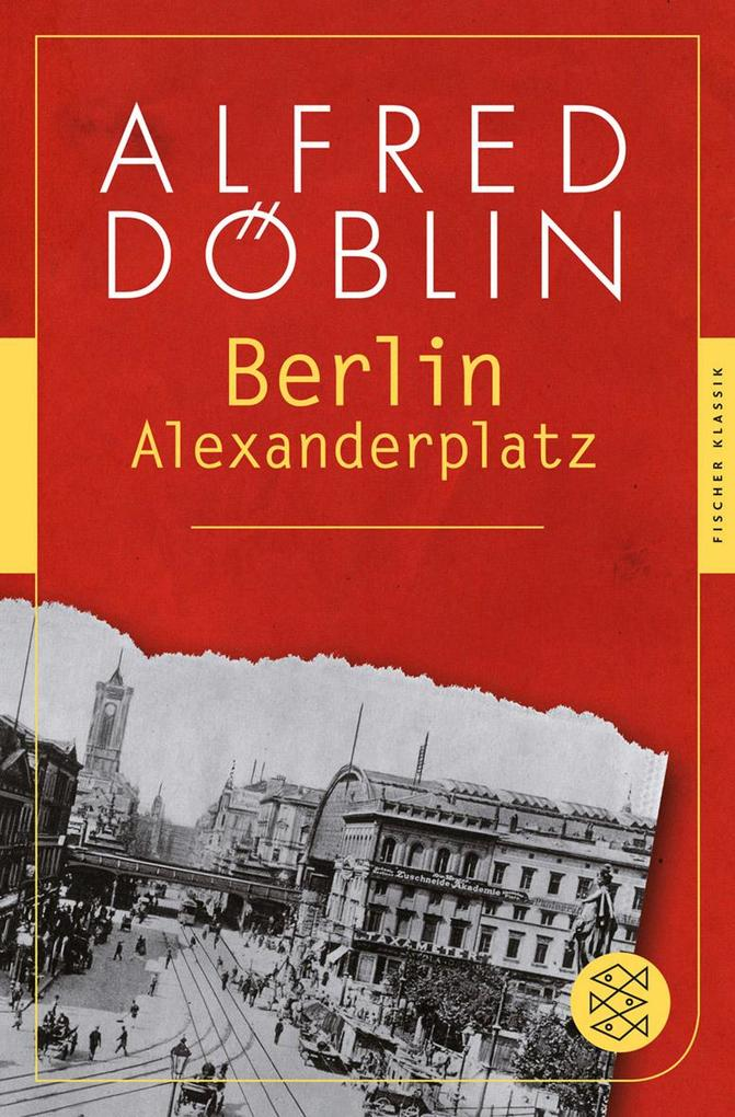 Berlin Alexanderplatz als Taschenbuch von Alfred Döblin, Moritz Baßler