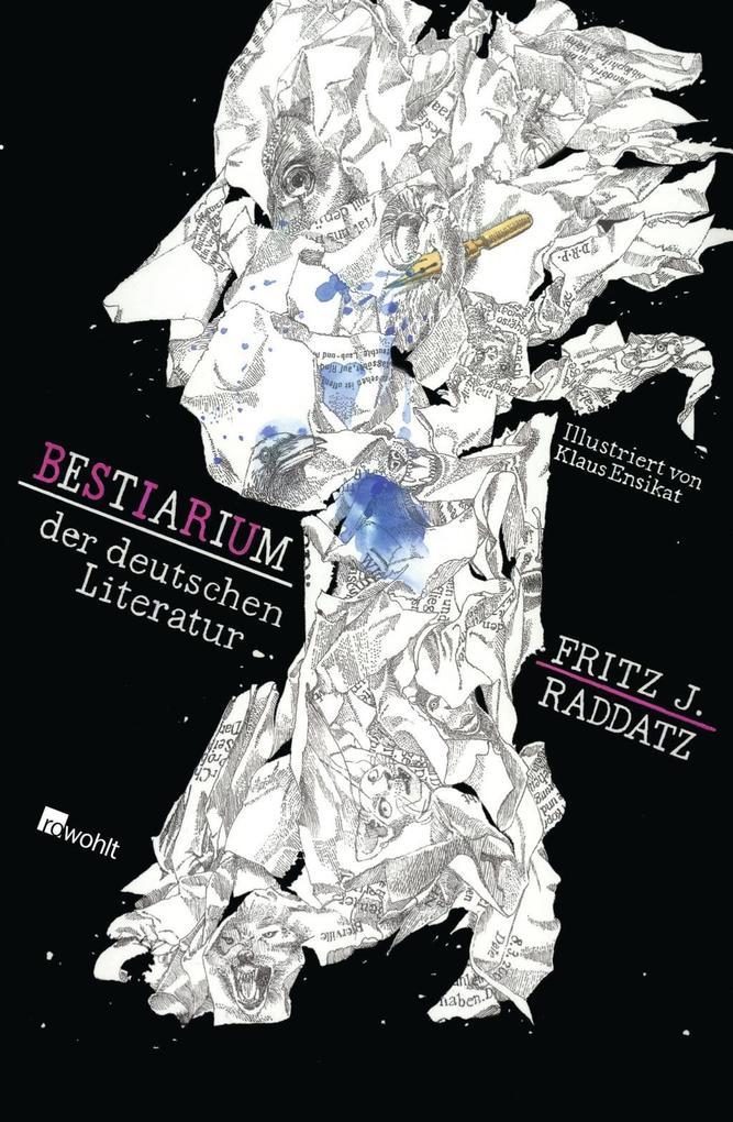 Bestiarium der deutschen Literatur als Buch von Fritz J. Raddatz