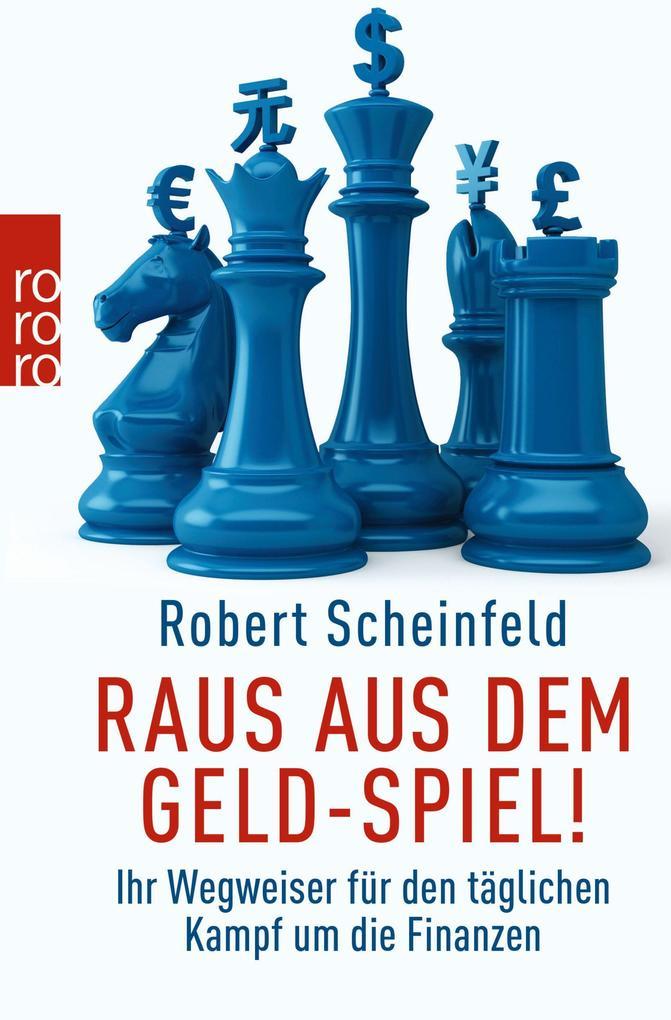 Raus aus dem Geld-Spiel! als Taschenbuch von Robert Scheinfeld
