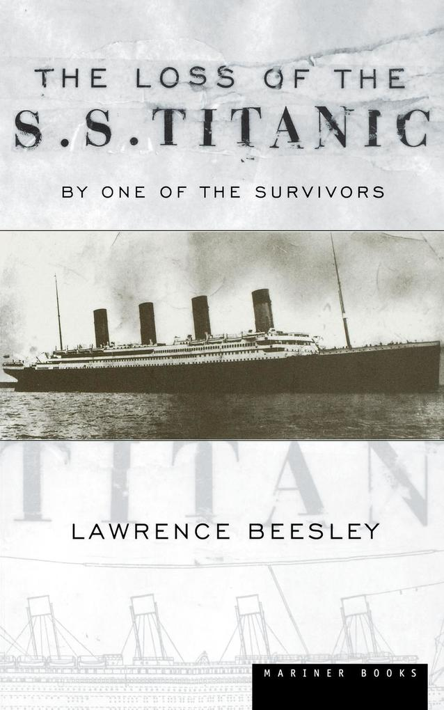 The Loss of the S.S. Titanic: Its Story and Its Lessons als Buch