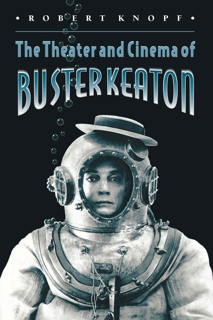 The Theater and Cinema of Buster Keaton als Taschenbuch