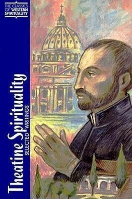 Theatine Spirituality: Selected Writings als Taschenbuch