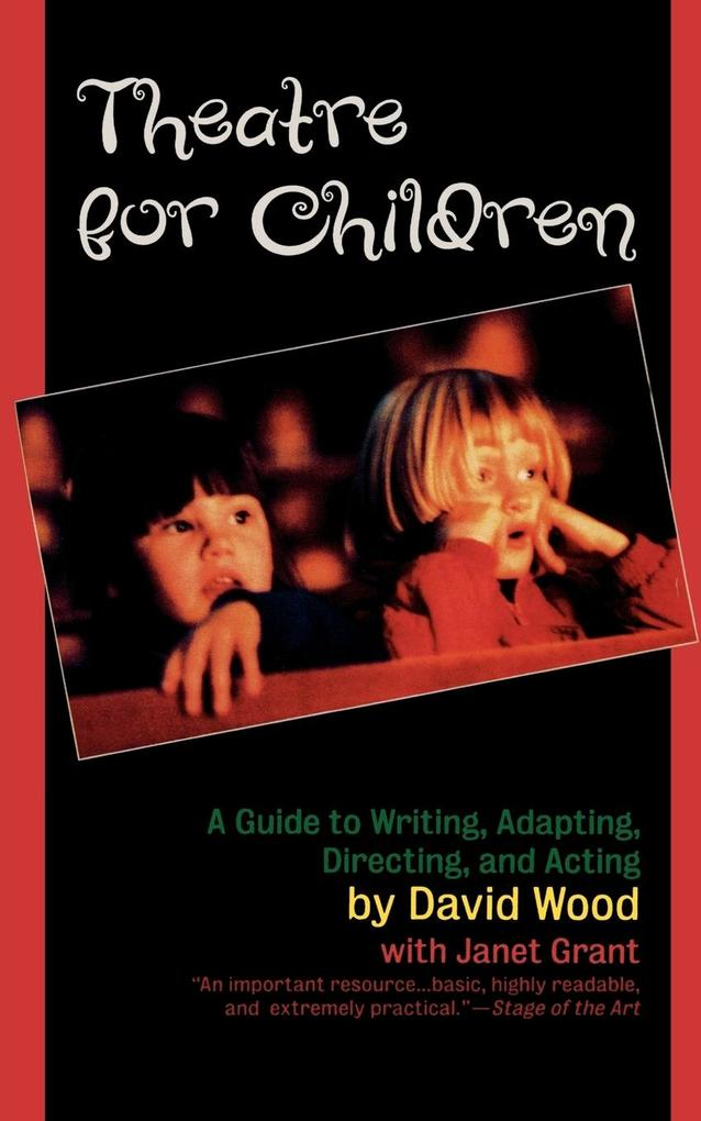 Theatre for Children: A Guide to Writing, Adapting, Directing, and Acting als Taschenbuch